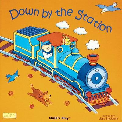 Down By the Station By Kubler, Annie/ Stockham, Jess (ILT)